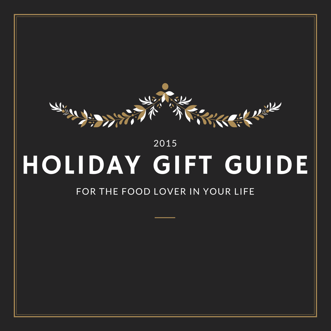 Holiday Gift Guide - For the Foodie